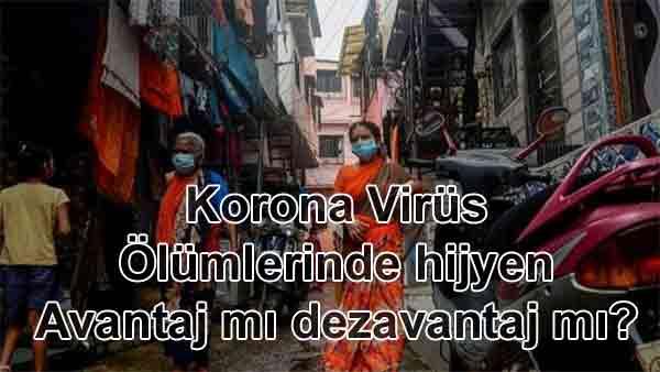 Koronavirüs ölümlerinde hijyen avantaj mı dezavantaj mı