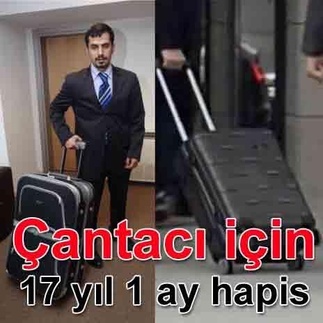 Çantacı Mehmet Baransu için 17 yıl 1 ay hapis cezası