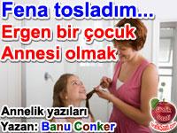 Fena toslad�m: Ergen bir �ocuk annesi olmak