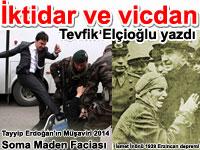 �ktidar ve vicdan - 2014 Soma maden facias� 1939 B�y�k Erzincan Depremi ve idarecilerin halka yakla��m�ndaki farklar