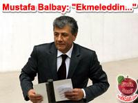 """Mustafa Balbay: """"Ekmeleddin �hsano�lu ortak tepkinin aday�"""""""