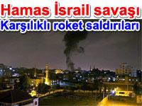 Hamas �srail sava�� - Kar��l�kl� roket sald�r�lar�