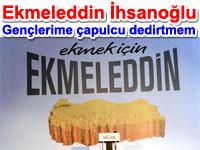 Ekmeleddin �hsano�lu: Ben gen�lerime �apulcu dedirtmem