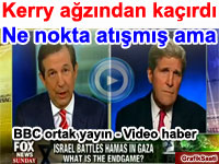 Kerry a�z�ndan ka��rd� Ne nokta at��m�� ama |  ortak yay�n video haber