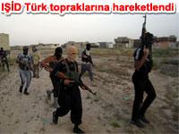 I��D T�rkiye topraklar�na do�ru hareketlendi