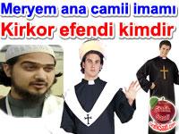 Meryem Ana Camii �mam� Kirkor Budakyan kimdir?